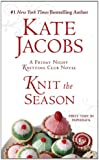 Knit the Season: A Friday Night Knitting Club Novel