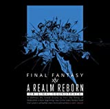 A REALM REBORN:FINAL FANTASY XIV Original Soundtrack�ڱ����ե���ȥ�/Blu-ray Disc Music��