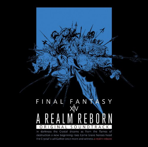 A REALM REBORN:FINAL FANTASY XIV Original Soundtrack [video with soundtrack Blu-ray Disc Music]