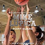 Point Guard: Home Team, Book 3 | Mike Lupica