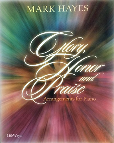 Glory, Honor and Praise: Piano Book