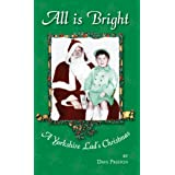 All is Bright - A Yorkshire Lad's Christmasby Dave Preston