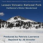 Lassen Volcanic National Park: California's Winter Wonderland | Patricia L. Lawrence