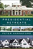 img - for Presidential Retreats: Where the Presidents Went and Why They Went There book / textbook / text book