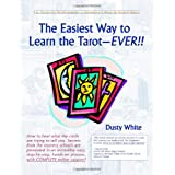 The Easiest Way to Learn the Tarot - Ever!! ~ Dusty White