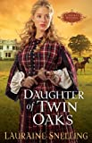 Daughter of Twin Oaks (A Secret Refuge Series, No. 1)