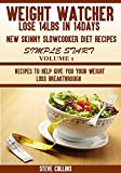 Weight Watcher: Lose 14LBS in 14Days New Skinny Slow Cooker Diet Recipes for a Simple Start: Recipes to Help Give You Your Weight Loss Breakthrough (Volume 1)