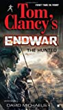 The Hunted: Tom Clancy's Endwar Book 2 (0425237710) by David Michaels