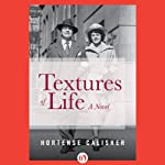 Textures of Life: A Novel | Hortense Calisher