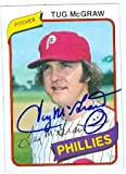Tug McGraw autographed Baseball Card (Philadelphia Phillies) signed 1979 Topps baseball card (SR)