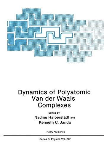 Dynamics of Polyatomic Van Der Waals Complexes (Nato Science Series B:)