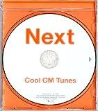 ネクスト Next-Cool CM Tunes-