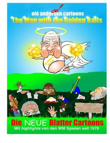 Olé Andersen Cartoons: The Man with the Golden Balls: Die NEUE Blatter Cartoons: Mit highlights von den WM Spielen seit 1978  [Andersen, Olé] (Tapa Blanda)