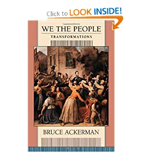 We the People: Volume 2: Transformations Bruce Ackerman