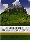 img - for The secret of the German war office book / textbook / text book