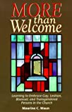 More Than Welcome: Learning to Embrace Gay, Lesbian, Bisexual, and Transgendered Persons in the Church by Maurine C. Waun (1999-03-06)