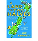 (A Land of Two Halves: An Accidental Tour of New Zealand) By Joe Bennett (Author) Paperback on (May , 2005) Joe Bennett