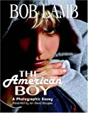 img - for The American Boy: A Photographic Essay book / textbook / text book
