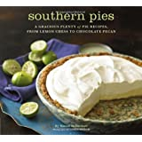 Southern Pies: A Gracious Plenty of Pie Recipes, From Lemon Chess to Chocolate Pecan