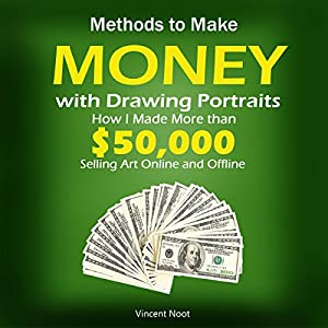 Methods to Make Money with Drawing Portraits Audiobook
