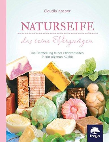 Naturseife-das-reine-Vergngen-Die-Herstellung-feiner-Pflanzenseifen-in-der-eigenen-Kche