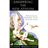 Answering the New Atheism: Dismantling Dawkins' Case Against Godby Scott Hahn