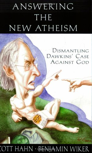 Answering the New Atheism: Dismantling Dawkins