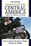 img - for Understanding Central America: Global Forces, Rebellion, and Change book / textbook / text book