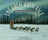 The Great Serum Race: Blazing the Iditarod Trail
