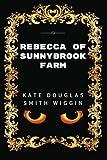 Rebecca of Sunnybrook Farm: Premium Edition - Illustrated