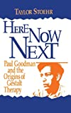 Here Now Next: Paul Goodman and the Origins of Gestalt Therapy (Gestalt Institute of Cleveland Book Series) (0881632678) by Stoehr, Taylor