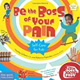 Be the Boss of Your Pain: Self-Care for Kids (Be The Boss Of Your Body?) by Culbert M.D., Timothy, Kajander C.P.N.P. M.P.H., Rebecca (2007) Paperback