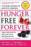 img - for Hunger Free Forever: The New Science of Appetite Control book / textbook / text book