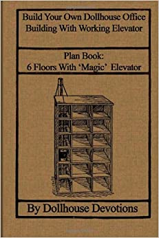 build your own dollhouse office building with working elevator plan book doll house office. Black Bedroom Furniture Sets. Home Design Ideas