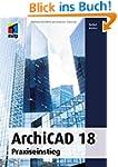 ArchiCAD 18: Praxiseinstieg (mitp Gra...