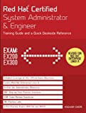 Red Hat Certified System Administrator & Engineer: Training Guide and a Quick Deskside Reference, Exams EX200 & EX300