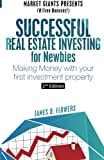 img - for Successful Real Estate Investing For Newbies: Making Money with Your First Investment Property book / textbook / text book