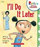 img - for I'll Do It Later (Rookie Ready to Learn) book / textbook / text book