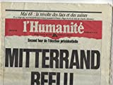 img - for L'humanit  Organe Central Du Parti Communiste Fran ais: Second Tour De L' lection Pr sidentielle, 9 Mai 1988 Mitterrand R  lu book / textbook / text book