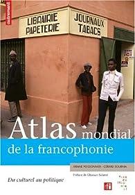 Atlas mondial de la francophonie : Du culturel au politique par Ariane Poissonnier