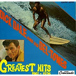 Dick Dale & His Del-Tones: Greatest Hits 1961-1976