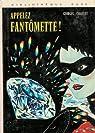 Fantômette, tome 29 : Appelez Fantômette par Chaulet