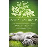 Is That Cat Dead?: And Other Questions About Poison Plantsby John Robertson