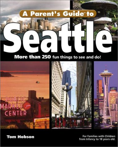 A Parent's Guide to Seattle (Parent's Guide Press Travel series)