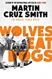 Martin Cruz Smith Wolves Eat Dogs