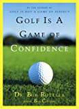 Golf Is a Game of Confidence (English and English Edition)