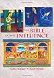 The Bible and Its Influence, Student Text (Bible Literacy Project) (Bible Literacy Project) (0977030202) by Cullen Schippe