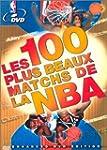 Les 100 plus beau matchs de la NBA