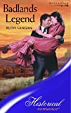 Badlands Legend (Historical Romance) (0263839915) by Ruth Langan