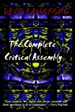 The Complete Critical Assembly: The Collected White Dwarf (And GM, and GMI) Sf Review Columns (1587153300) by Langford, David